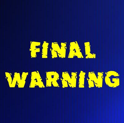 FINAL WARNING: A warning that isn't.